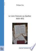 Le Livre Fran  ais Au Qu  bec  1939 1972