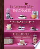The Hummingbird Bakery Home Sweet Home 100 New Recipes For Baking Brilliance