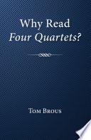 Why Read Four Quartets  book