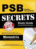Psb Health Occupations Secrets Study Guide  Practice Questions and Test Review for the Psb Health Occupations Exam