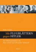 Mit Flugblättern gegen Hitler