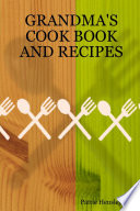 Grandma s Cook Book and Recipes