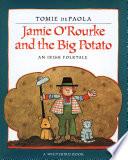 Jamie O Rourke and the Big Potato