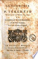 Le commedie di P  Terenzio tradotte in versi sciolti da Niccolo  Fortiguerri  col testo latino dirimpetto  ora di nuovo riscontrate coll originale