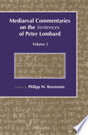 Mediaeval Commentaries on the Sentences of Peter Lombard