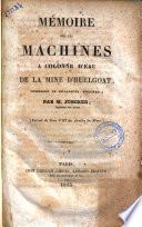 M  moire sur les machines a colonne d eau de la mine d Huelgoat  concession de Poullaouen  Finist  re  par M  Juncker