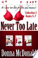 Never Too Late Collection 2  Books 5 7