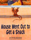 Mouse Went Out To Get A Snack book