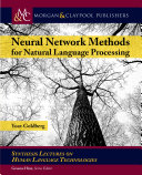 Neural Network Methods In Natural Language Processing : this book focuses on the application...