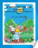 A Twist On The Old Classics  Children s Stories  Nursery Rhymes and Games