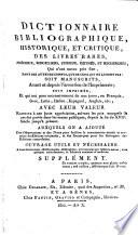 Dictionnaire Bibliographique historique et critique des livres rares etc  soit manuscrit soit imprim  s