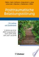 Posttraumatische Belastungsstörung : [S3-] Leitlinie und Quellentexte ; [in Abstimmung mit den AWMF-Fachgesellschaften DeGPT, DGPM, DKPM, DGPs, DGPT und DGPPN]