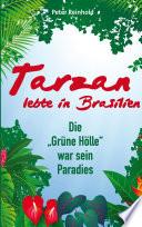 Tarzan lebte in Brasilien