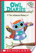 The Wildwood Bakery  A Branches Book  Owl Diaries  7