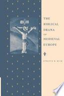 The Biblical Drama of Medieval Europe