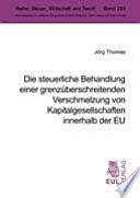 Die steuerliche Behandlung einer grenzüberschreitenden Verschmelzung von Kapitalgesellschaften innerhalb der EU