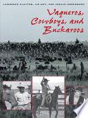 Vaqueros  Cowboys  and Buckaroos