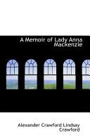 A Memoir of Lady Anna MacKenzie