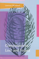 Consciousness Lost and Found