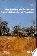 Producción de pastos en suelos ácidos de los trópicos