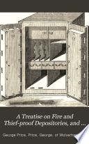 A Treatise on Fire and Thief proof Depositories  and Locks and Keys