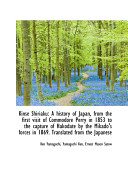 Kins Shiriaku A History Of Japan From The First Visit Of Commodore Perry In 1853 To The Capture O