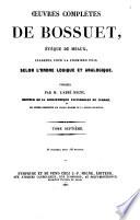 Oeuvres complètes de Bossuet, evèque de Meaux, classées pour la première fois selon l'order logique et analogique, publiées par M. L'Abbé Migne
