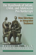 The Handbook of Infant, Child, and Adolescent Psychotherapy: New directions in integrative treatment Adolescents And Their Families Noted Child And