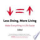 Less Doing  More Living