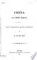 China vor 4000 Jahren. Nach chinesischen Quellen bearbeitet