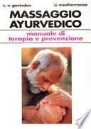 Il massaggio ayurvedico. Manuale di terapia e prevenzione
