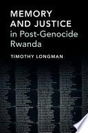 Memory and Justice in Post Genocide Rwanda