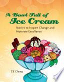 A Bowl Full of Ice Cream