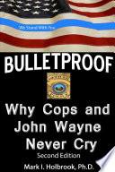 Bulletproof Why Cops And John Wayne Never Cry