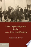 The Lawyer Judge Bias in the American Legal System