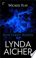 Shattered Bonds  Book Seven of Wicked Play