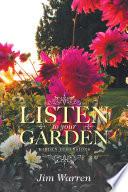 Listen To Your Garden