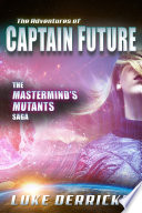 The Adventures of Captain Future: The Mastermind's Mutants Saga