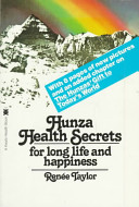 Hunza Health Secrets for Long Life and Happiness