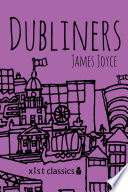 Dubliners by Joyce James
