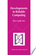 Developments in Reliable Computing