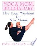 Yoga Mom  Buddha Baby