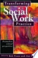 Transforming Social Work Practice