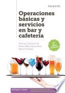 Operaciones b  sicas y servicios en bar y cafeter  a