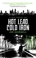 Hot Lead  Cold Iron