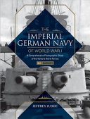 The Imperial German Navy of World War I  Vol  1 Warships