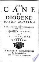 Del cane di Diogene, opera massima del P. Francesco Fulvio Frugoni minimo, i primi - settimi! latrati, ..
