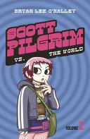 Scott Pilgrim Vs The World Volume 2 Scott Pilgrim Book 2