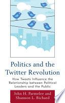Politics and the Twitter Revolution