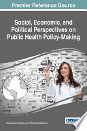 Social Economic And Political Perspectives On Public Health Policy Making